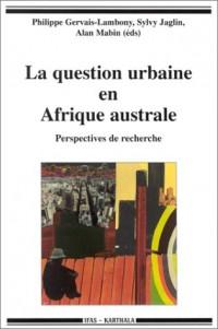La question urbaine en Afrique australe : Perspectives de recherche