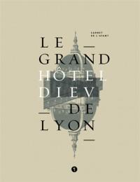 Le Grand Hôtel Dieu de Lyon : Carnet de l'avant