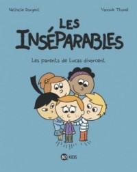 Les inséparables, Tome 01: Les parents de Lucas divorcent