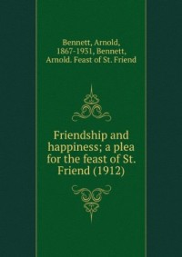 Friendship and happiness; a plea for the feast of St. Friend (1912)