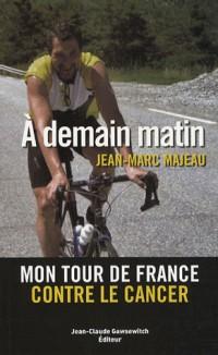 A demain matin : Mon tour de France contre la maladie