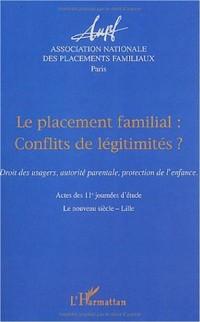Le placement familial : conflits de légitimités ? : Droit des usagers, autorité parentale, protection de l'enfance