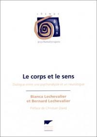 Le corps et le sens : Dialogue entre une psychanalyste et un neurologue
