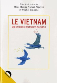 Le Vietnam une Histoire de Transferts