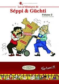Les ss'afentures de Seppi & Guchti : Folume 2