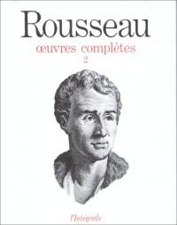 Jean-Jacques Rousseau : Oeuvres complètes, tome 2 : Oeuvres philosophiques et politiques 1735-1762