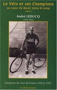 Le vélo et ses champions au coeur de Moret Seine et Loing : Tome 2