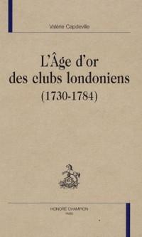 Age d'Or des Clubs Londoniens (1730-1784)