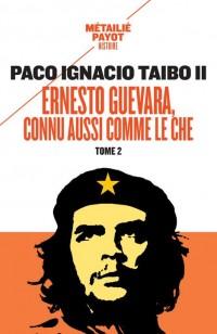 Ernesto Guevara, connu aussi comme le Che : Tome 2