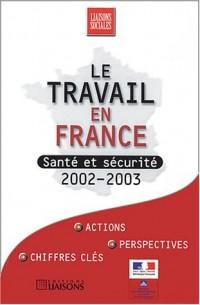 Le travail en France : Santé et sécurité, 2002-2003