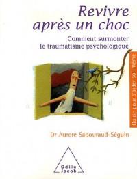 Revivre après un choc : Comment surmonter le traumatisme psychologique