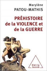 Prehistoire de la Violence et de la Guerre