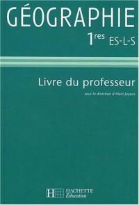 Géographie 1e ES-L-S : Livre du professeur