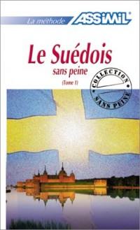 Le Suédois sans peine, tome 1
