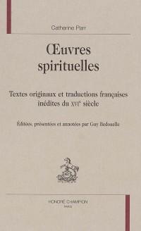 Oeuvres spirituelles : Textes originaux et traductions françaises inédites du XVIe siècle