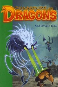 Chasseurs de dragons, Tome 7 : Mauvais oeil