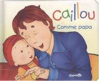 Caillou : Comme papa