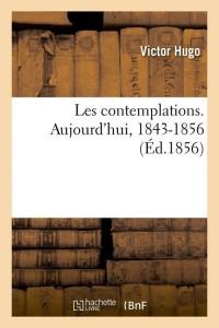 Les Contemplations  Aujourd Hui  ed 1856