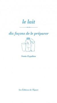 Lait, Dix Façons... (le)