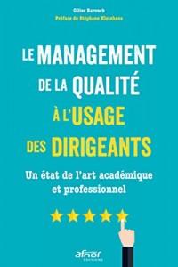Le management de la qualité à l'usage des dirigeants: Un état de l'art académique et professionnel