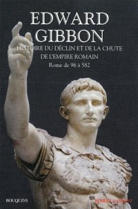 Histoire du déclin et de la chute de l'empire romain, tome 1 : Rome de 96 à 582