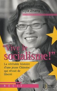 Vive le socialisme ! : La véritable histoire d'une jeune Chinoise qui rêvait de liberté