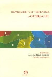Départements et territoires d'outre-ciel : Hommage à Léopold Sédar Senghor poète et francophone