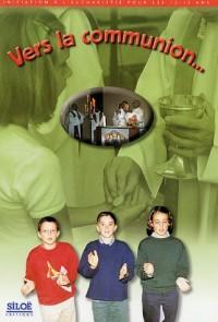 Vers la Communion : Initiation à l'Eucharistie pour les 12-15 ans