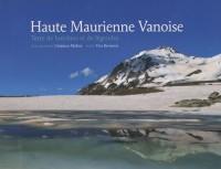 Haute Maurienne Vanoise : Terre de lumières et de légendes