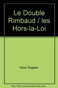 Le Double Rimbaud / les Hors-la-Loi