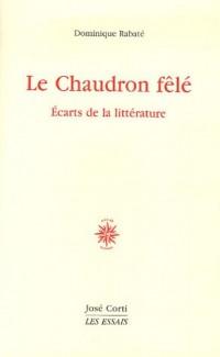 Le Chaudron fêlé : Ecarts de la littérature