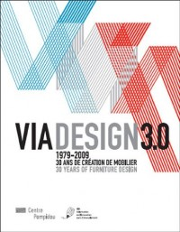 Via Design 3.0 1979-2009 : 30 ans de création de mobilier