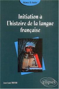 Initiation à l'histoire de la langue française