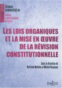 Les lois organiques et la mise en oeuvre de la révison constitutionnelle