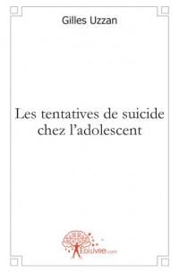Les tentatives de suicide chez l'adolescent