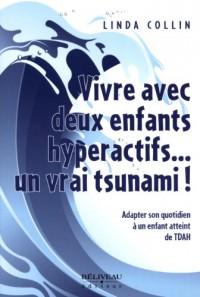 Vivre avec deux enfants hyperactifs. un vrai tsunami !