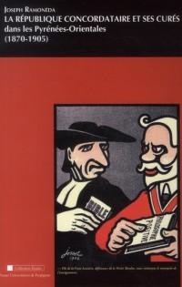 Republique Concordataire et Ses Cures Dans les Pyrenees Orientales 1870 1905