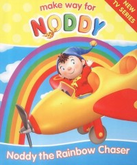 Noddy the Rainbow Chaser