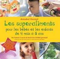 Superaliments pour les bébés et les enfants de 4 mois à 8 ans