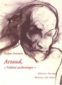 Artaud, l'aliéné authentique