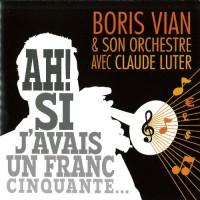 CD Ah! Si J'Avais un Franc Cinquante ...