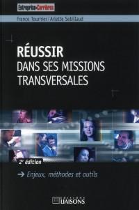 Réussir Dans Ses Missions Transversales 2e ed