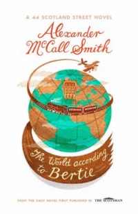 The World According to Bertie / Alexander Mccall Smith ; Illustrated by Iain Mcintosh
