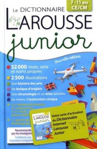 Le dictionnaire Larousse junior 7-11 ans CE/CM : Avec carte d'activation du Dictionnaire Internet Larousse Junior