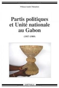Partis politiques et Unité nationale au Gabon (1957-1989)