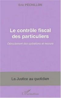 Le contrôle fiscal des particuliers. Déroulement des opérations et recours
