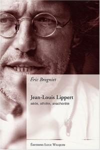 Jean-Louis Lippert : Aède, athlète, anachorète