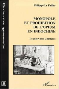 Monopole et prohibition de l'opium en Indochine. le pilori des chimeres
