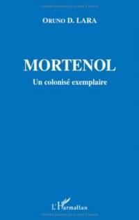 Mortenol : Un colonisé exemplaire, 1856-1930