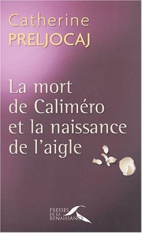 La mort de Calimero et la naissance de l'aigle